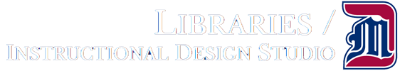 University of Detroit Mercy Libraries / Instructional Design Studio