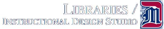 University of Detroit Mercy Libraries / Instructional Design Studio